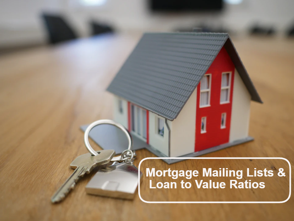Mortgage Mailing Lists & Loan to Value Ratios